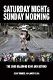 Janet Bujra Saturday Night and Sunday Morning: The Story of the Bradford Riots