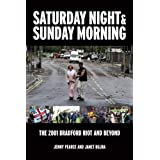 Saturday Night and Sunday Morning: The Story of the Bradford Riotsby Janet Bujra