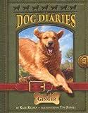 Ginger (Turtleback School & Library Binding Edition) (Dog Diaries) (0606270027) by Klimo, Kate