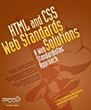 HTML and CSS Web Standards Solutions: A Web Standardista's Approach