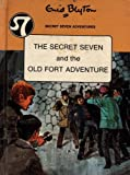 img - for The Secret Seven and the Old Fort Adventure : Secret Seven Adventures book / textbook / text book