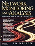 img - for By Ed Wilson - Network Monitoring and Analysis: A Protocol Approach to Troubleshooting book / textbook / text book