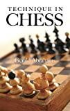 Gerald Abrahams Technique in Chess (Dover Chess)