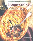 Home-cooked Comforts: Oven Bakes, Casseroles and Other One-pot Dishes