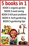 organic gardening for beginners (5books in 1)-organic gardening beginners planting,seed saving,organic gardening pest control,herbalism (doctor gardening books collection Book 6) (English Edition)