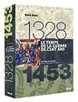 Temps de la Guerre de Cent ans 1328 -...