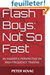 Flash Boys: Not So Fast: An Insider's...