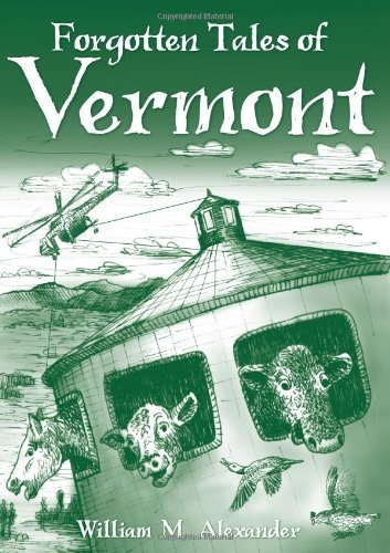 Forgotten Tales of Vermont by William M. Alexander (2008-06-27)