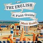 The English: A Field Guide | Matt Rudd
