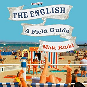 The English: A Field Guide | [Matt Rudd]
