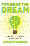 Image of Powering the Dream: The History and Promise of Green Technology