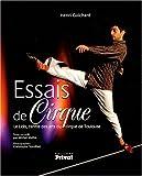 echange, troc Henri Guichard, Michel Mathe - Essais de cirque : Le Lido, centre des arts du cirque de Toulouse