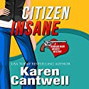 Citizen Insane: A Barbara Marr Murder Mystery Audiobook by Karen Cantwell Narrated by Nan McNamara