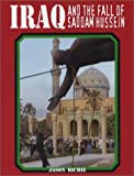 img - for Iraq and the Fall of Saddam Hussein by Richie, Jason (2003) Hardcover book / textbook / text book