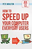 img - for Pete The Nerd's How To Speed Up Your Slow Computer For Everyday Users book / textbook / text book