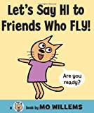 Let's Say Hi to Friends Who Fly! (Cat the Cat) (006172842X) by Willems, Mo