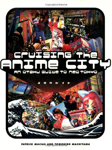 Cruising the Anime City: An Otaku Guide to Neo Tokyo