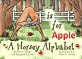 img - for A is for Apple: A Horsey Alphabet book / textbook / text book
