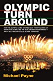 Olympic turnaround: How the Olympic Games stepped back from the brink of extinction to become the world's best known brand - and a multi billion dollar global franchise