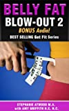 img - for Belly Fat Blow-out 2: A Real Foods Guide to Weight Management and Moderate Exercise That Equals Results (Live Fit Series Book 4) book / textbook / text book