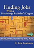 51KlQMECM3L. SL160  Finding Jobs With a Psychology Bachelors Degree: Expert Advice for Launching Your Career
