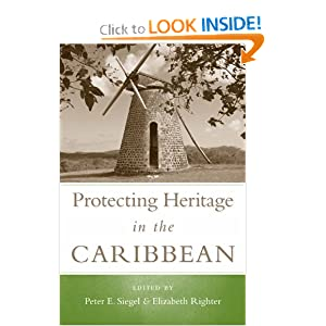 Protecting Heritage in the  Caribbean (Caribbean Archaeology and Ethnohistory)