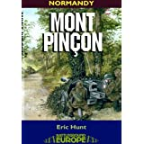 Mont Pincon (Battleground Europe: Normandy)by Eric Hunt