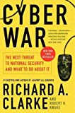 Cyber War: The Next Threat to National Security and What to Do About It Cyber War
