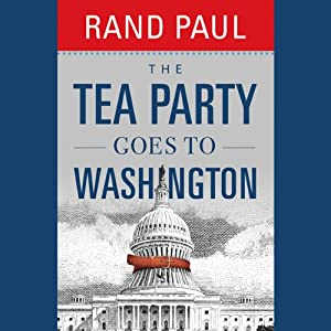 The Tea Party Goes to Washington | [Rand Paul]