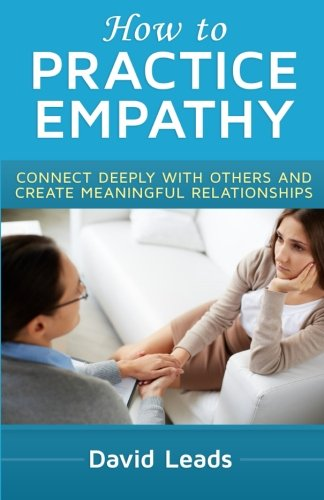 How to Practice Empathy: Connect Deeply with Others and Create Meaningful Relationships PDF