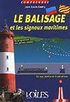 Le balisage et les signaux maritimes...