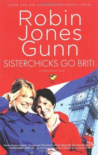 Image of Sisterchicks Go Brit! (Sisterchicks Series #7)