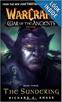 Warcraft: War of the Ancients #3: The Sundering (Bk. 3) by Richard A. Knaak