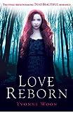 Love Reborn (Dead Beautiful)