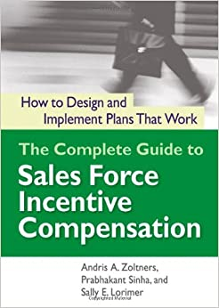 The complete guide to sales force incentive compensation Best practices sales incentive plan design