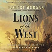 Lions of the West: Heroes and Villains of the Westward Expansion | [Robert Morgan]