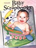 Baby Scrapbooks: Ideas, Tips, and Techniques for Baby Scrapbooks (Memory Makers)