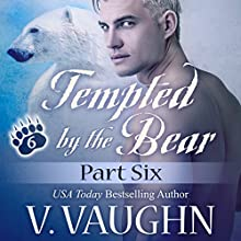 Tempted by the Bear - Part 6: BBW Shifter Werebear Romance (       UNABRIDGED) by V. Vaughn Narrated by Ramona Master