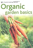 Bob Flowerdew New Pyramid Organic Gardening Basics: Successful organic gardening in 5 easy steps (Pyramids)