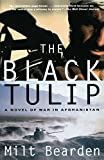 img - for By Milt Bearden The Black Tulip: A Novel of War in Afghanistan (English Language) [Paperback] book / textbook / text book