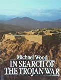 IN SEARCH OF THE TROJAN WAR (0816013551) by Michael WOOD
