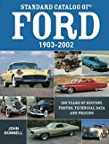 By Gunnell, John Standard Catalog of Ford, 1903-2002: 100 Years of History, Photos, Technical Data and Pricing (2011) Paperback