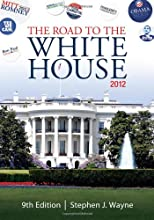 The road to the White House 2012 : the politics of presidential elections