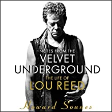 Notes from the Velvet Underground Audiobook by Howard Sounes Narrated by Howard Sounes