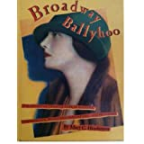 Broadway Ballyhoo / Mary Henderson : The American Theater Seen in Posters, Photographs, Magazines, Caricatures, and Programsby Mary C. Henderson
