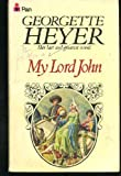 My Lord John (0330250140) by GEORGETTE HEYER