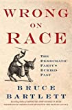 Wrong on Race: The Democratic Party's Buried Past