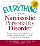 img - for The Everything Guide to Narcissistic Personality Disorder: Professional, reassuring advice for coping with the disorder - at work, at home, and in your family (Everything Series) book / textbook / text book