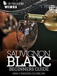 Sauvignon Blanc- Beginners Guide to Wine (101 Publishing- Wine Series)