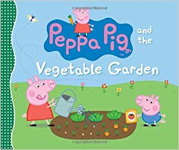 Peppa Pig and the Vegetable Garden: Candlewick Press